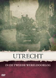 Utrecht In de Tweede Wereldoorlog